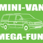 MINI-VAN, MEGA-FUN